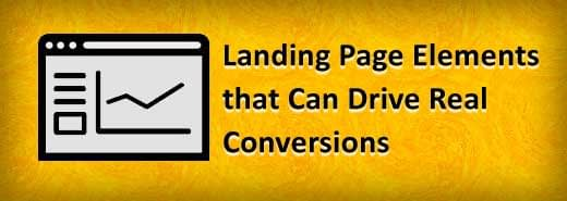 Landing Page Elements that Can Drive Real Conversions