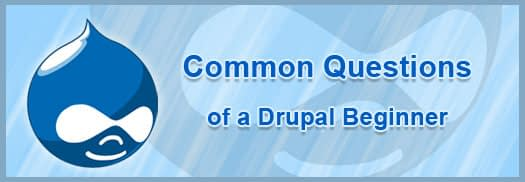 Common questions of a drupal beginner