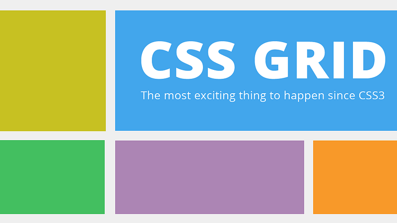 CSS Grid – The most exciting thing to happen since CSS3